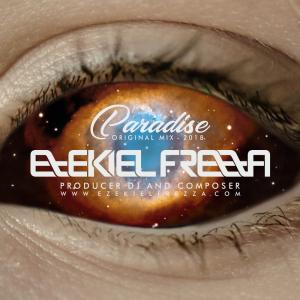 PARADISE - EZEKIEL FREZZA DJ Producer & Composer